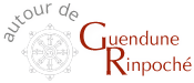 Autour de Guendune Rinpoché